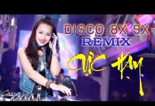 Xem Nhạc DISCO 8X 9X Remix – Liên Khúc Nhạc Trữ Tình Remix Hay – Nhạc Vàng Remix – Nhạc Sống Remix DJ