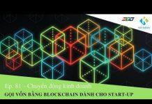 [CĐKD] Số 81_Gọi vốn bằng công nghệ Blockchain dành cho start-up