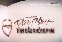 Xem Tình đầu không phai tập 82-Phim Hàn Quốc thuyết minh