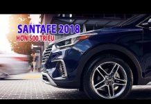 Xem Hyundai SantaFe 2018 mới nhất vừa ra mắt giá bán hơn 500 triệu | Tin Xe Hơi