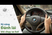 Xem Tinhte.vn – Kỹ thuật đánh lái xe ô tô