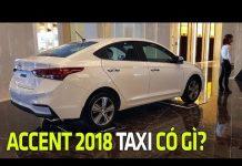 Xem Hyundai Accent 2018 bản taxi giá rẻ có gì? Tin Xe Hơi