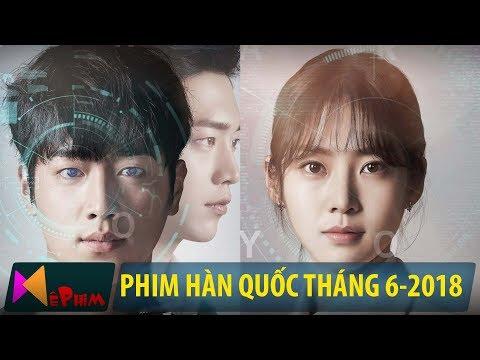 Xem Giới thiệu phim Hàn Quốc trong tháng 6-2018   Tóm tắt và lịch phát sóng