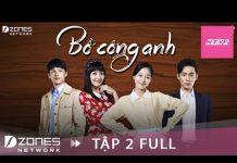 Xem BỒ CÔNG ANH – Tập 2 | Phim Hàn Quốc Lồng Tiếng