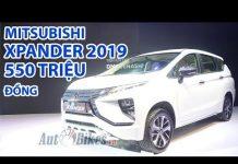 Xem Đánh giá nhanh Mitsubishi Xpander 2019: Xe 7 chỗ giá từ 550 triệu đồng