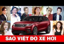 Xem Ca Sĩ , Diễn Viên Việt Đọ Xe Hơi Ai Mắc Nhất