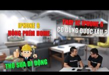 Xem Thợ sửa đi động 8: iPhone 7 và iPhone 8 bị hỏng nút home có sửa được không?