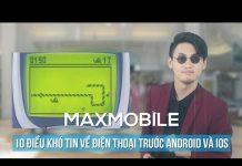 Xem Top 10 điều khó tin về điện thoại di động trước thời kỳ của Android và iOS [Phần 1]