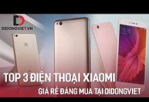 Xem Top 3 điện thoại Xiaomi giá rẻ đáng mua tại Di Động Việt