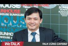 Xem Chia sẻ về khởi nghiệp của Nguyễn Xuân Phú – Chủ tịch HĐQT Tập đoàn Sunhouse