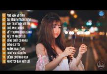 Xem Liên Khúc Nhạc Remix Được Nghe Nhiều Nhất 2018 – Nonstop Việt Mix – LK Nhạc Trẻ Remix 2018