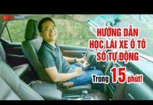 Xem Học lái xe ô tô số tự động cực dễ trong 15 phút ▶