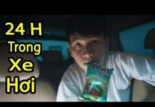 Xem Thử Thách 24H Trong Xe Hơi [ 24h in car ] || HiếuBùi
