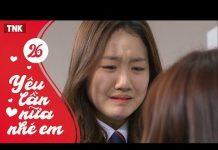 Xem Yêu Lần Nữa Nhé Em Tập 26 | Phim Heri Khi Lớn – Tình Cảm Hàn Quốc Đặc Sắc | TNK Film 2018