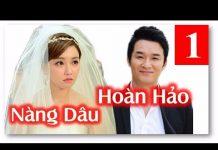 Xem Phim Hàn Quốc Lồng Tiếng   Nàng Dâu Hoàn Hảo Tập 1