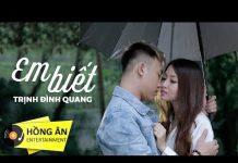 Xem Em Biết – Trịnh Đình Quang (Official MV) – Nhạc Trẻ Hay Nhất 2017