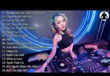 Xem Mong Kiếp Sau Vẫn Là Anh Em – Remix | Nonstop Việt Mix | Liên Khúc Nhạc Trẻ Remix Hay Nhất 2018