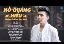 Xem Những Ca Khúc Nhạc Trẻ Hay Nhất của Hồ Quang Hiếu 2016 – Liên Khúc Nhạc Trẻ Hồ Quang Hiếu