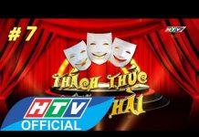 Xem HTV Thách thức Danh hài Mùa 1 | Tập 7 Full HD | TTDH 27/5/2015