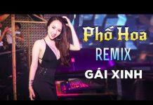 Xem Phố Hoa Remix – LK Nhạc Trữ Tình Remix – Nhạc Vàng Remix Hay Nhất 2018 – Nhạc Sến Remix DJ