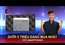 Xem Di Động Việt – Top 5 Smartphones Dưới 5 triệu đáng mua nhất