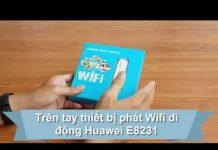Xem Trên tay thiết bị phát Wifi di động từ sim 3G của Huawei mã E8231