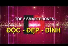Xem Di Động Việt – Top 5 Điện thoại ĐẸP – ĐỘC – ĐỈNH!