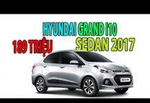 Xem GIÁ XE Ô TÔ MỚI Hyundai Grand i10 Sedan 2017 189 TRIỆU | Tin Xe Hơi