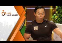 Xem Fitness Chuyên Nghiệp Với Phạm Hy Gym – Founder Phạm Hy   Cafe Khởi Nghiệp