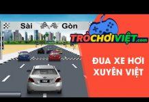 Xem Game đua xe hơi xuyên Việt – Video hướng dẫn cách chơi game