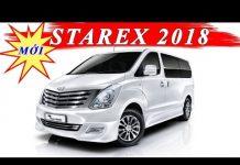 Xem Đánh giá xe oto Hyundai Starex H1 9 chỗ 2018 máy dầu, máy xăng.