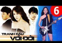 Xem Tranh Đấu Với Đời Tập 6 HD | Phim Hàn Quốc Hay Nhất