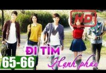 Xem Đi tìm hạnh phúc Tập 65 + Tập 66, phim Hàn Quốc đặc sắc lồng tiếng | Thuyết Minh Hay Nhất