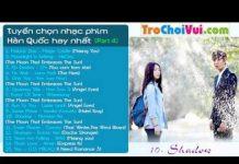 Xem Tuyển chọn nhạc phim Hàn Quốc hay và lãng mạn nhất (Part 4)