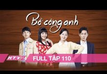 Xem BỒ CÔNG ANH – Tập 110 | Phim Hàn Quốc Lồng Tiếng