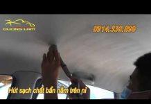 Xem Chăm sóc xe hơi Hà Nội – Vệ sinh trần nỉ xe hơi – chăm sóc xe hơi chuyên nghiệp – 0914330899
