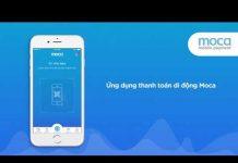 Xem Giới thiệu ứng dụng thanh toán di động Moca