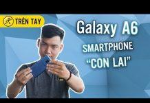 Xem Đánh giá nhanh Galaxy A6 – Điều gì xảy ra khi J7 Pro lai với Galaxy A8 ?!