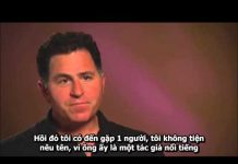 Xem [Visla.vn] Michael Dell nói về khởi nghiệp