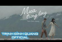Xem Mưa Trong Lòng – Trịnh Đình Quang (MV 4K) | Nhạc trẻ hay 2016