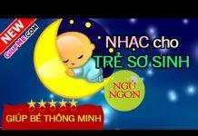Xem 60 phút Nhạc cho trẻ sơ sinh NGỦ NGON THÔNG MINH [NHẠC CHO BÉ]
