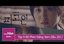 Xem Phim Hàn Quốc 2017 : 9 Bộ Phim Hấp Dẫn Nhất Đầu Năm 2017