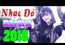 Xem Nhạc Đỏ Remix 2018 – Nhạc Cách Mạng Remix Hay Nhất – Trên Công Trường Rộn Tiếng Ca – Tổng Hợp Fancam