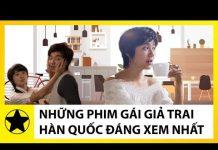 Xem Những Bộ Phim Hàn Quốc Gái Giả Trai Đáng Xem Nhất