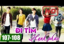Xem Đi tìm hạnh phúc Tập 107 + Tập 108, phim Hàn Quốc đặc sắc lồng tiếng | Thuyết Minh Hay Nhất