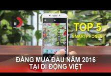 Xem Di Động Việt – TOP 5 Smartphones Tầm trung Đáng mua nhất đầu năm 2016