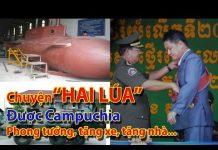 Xem Hai lúa Việt được Campuchia phong đại tướng, cấp xe hơi, biệt thự, tiền tỷ