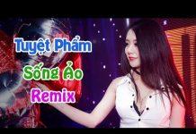 Xem Liên Khúc Nhạc Trẻ Remix Hay Nhất Tháng 2 2018 | nhạc Chế, lk nhac tre remix – Nonstop Nhạc DJ