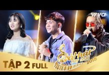 Xem Sing My Song – Bài Hát Hay Nhất 2018 | Tập 2 Full HD: Các sáng tác đề tài xã hội lay động lòng người