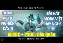 Xem Đừng nghe nghiện đấy!!! Top bài hát Moba Việt hay nghe và lời bài hát Liên quân Mobile